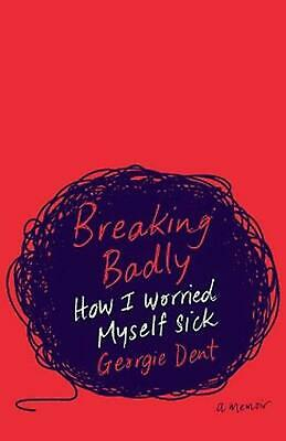 Breaking Badly by Georgie Dent Paperback Book Free Shipping!