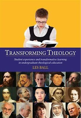 Transforming Theology by Ball, Les 9781498268714 -Hcover