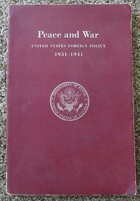 "Vintage 1942 ""Peace and War"" United States Foreign Policy 1931-1941 WWII"