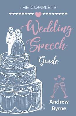 The Complete Wedding Speech Guide by Andrew Byrne Paperback Book Free Shipping!