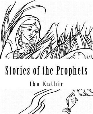 Stories of the Prophets by Kathir, Ibn 9781534703650 -Paperback