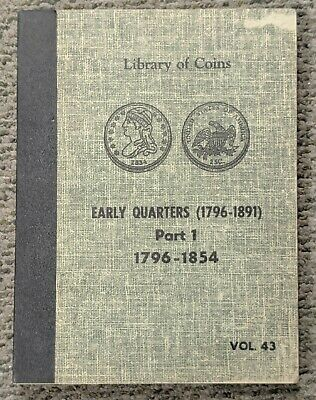 Library of Coins Early Quarters 1796-1854 Part 1 Volume 43 Bust Seated