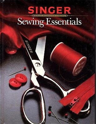 Singer Sewing Reference Library: Sewing Essentials (1984, Hardcover)