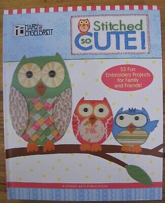 STITCHED SO CUTE by Mary Engelbreit 53 Embroidery Projects HC New Craft Gifts
