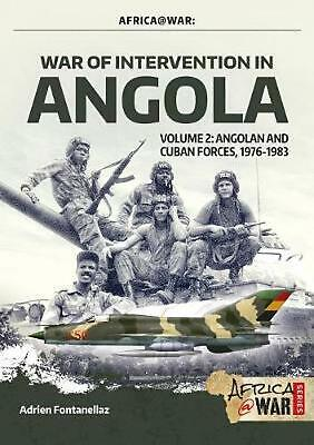 War of Intervention in Angola, Volume 2: Angolan and Cuban Forces, 1976-1983 by