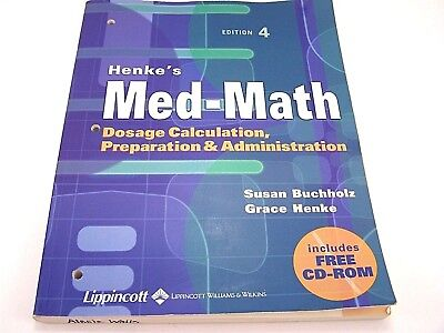 Henke's Med-Math : Dosage Calculation, Preparation & Administration 4th Edition