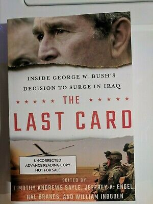 2019 ARC The Last Card: Inside George W. Bush's Decision Timothy Andrews Sayle