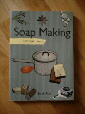 """"""" Soap Making  Self Sufficiency """"  a book  by Sarah Ade"""