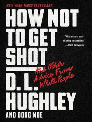 How Not to Get Shot: And Other Advice From White People by D.L. Hughley Paperbac
