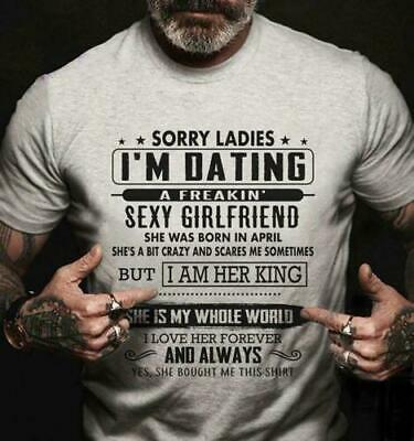 Sorry Ladies I'm Dating A Sexy Girlfriend She Was Born In April Men T-Shirt