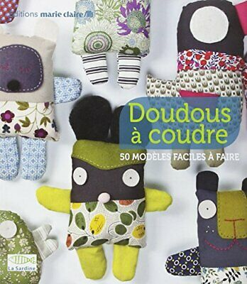 Doudous a coudre Clementine Collinet Charlotte Rion Collectif MARIE CLAIRE IDEES