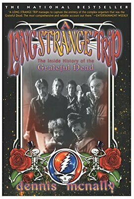 A Long Strange Trip: The Inside History of the Grateful Dead Dennis McNally