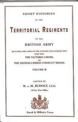 Short Histories of the Territorial Regiments of the British Army Including the N
