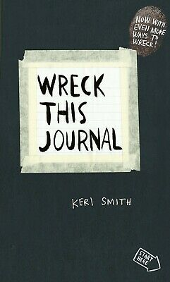 Wreck This Journal: To Create is to Destroy, Now With by Keri Smith (New Diary)