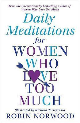 Daily Meditations For Women Who Love Too Much by Robin Norwood Paperback Book Fr