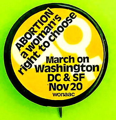 ABORTION - A WOMAN'S RIGHT TO CHOOSE November 20,1971 March on D.C. and S.F.