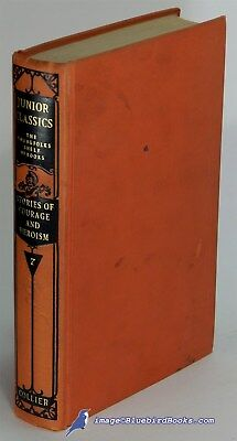 The Junior Classics, Volume Seven: Stories of Courage and Heroism VG HC 82574