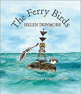 The Ferry Birds, Helen Dunmore, Used; Good Book
