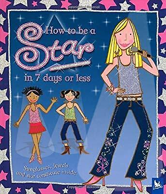 How to be a Star in 7 Days or Less, , Used; Good Book