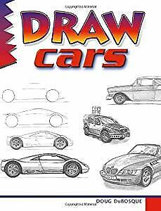 Draw! Cars (Learn to draw: inspiration & ideas for young artists), DuBosque, Dou