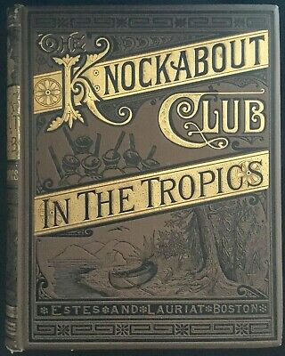 The Knockabout Club in the Tropics by C.A.Stephens 1884 Illustrated Children's