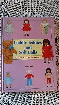 Cuddly Teddies & Soft Dolls---47 Dolls & Clothes Patterns  Book As New