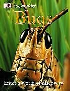 Bugs: Enter a World of Discovery (Eye Wonder), , Used; Good Book
