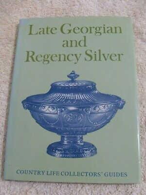LATE GEORGIAN AND REGENCY SILVER.....H/B 1st ED 1971......ANTIQUES