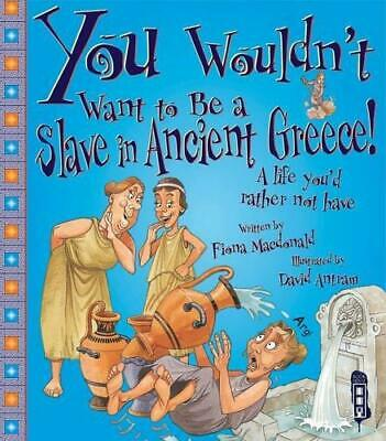 You Wouldn't Want to Be a Greek Slave, Very Good Condition Book, Antram, Dave, M