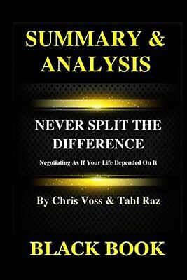 Summary & Analysis: Never Split the Difference by Chris Voss and  by Book, Black