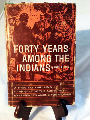 Forty Years Among the Indians by D. Jones—Scarce 1960 Hardback in Dust Jacket