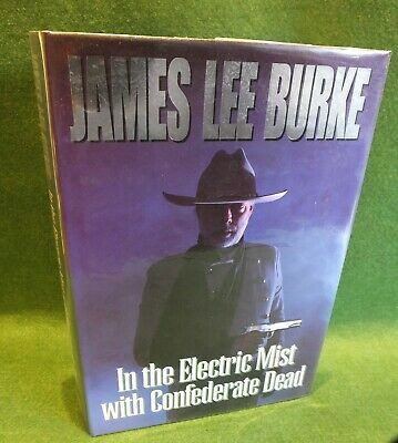 James Lee Burke - IN THE ELECTRIC MIST WITH CONFEDERATE DEAD - 1st HC/DJ 1993