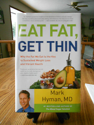 EAT FAT, GET THIN !!  by Mark Hyman MD 386 pages