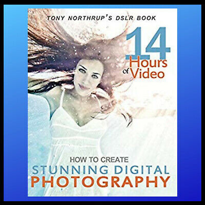 Tony Northrup's Dslr Book: How to Create Stunning Digital Photography .PD.F