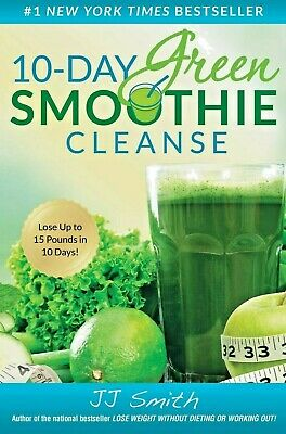10-Day Green Smoothie Cleanse: Lose Up to 15 Pounds in 10 Days  є̿в̿00ĸ