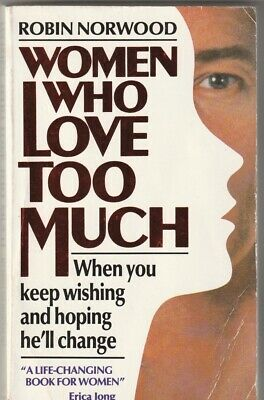 WOMEN WHO LOVE TOO MUCH Robin Norwood ~ PB