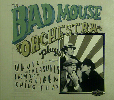 CD the Bad Mouse Orchestra - Plays Ukulele Treasures from the Golden Swing Era