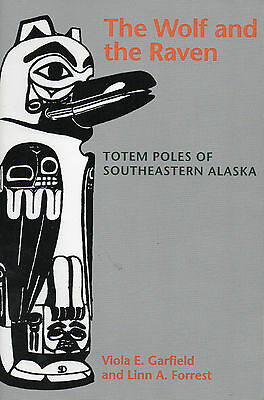 The Wolf & The Raven: TOTEM POLES OF SOUTHEASTERN ALASKA - Garfield & Forrest