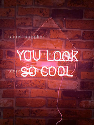 """New You  Look SO Cool Neon Light Sign Lamp Beer Pub Acrylic 14"""""""