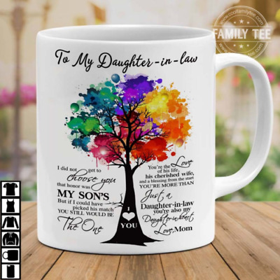To My Daughter - In - Law - Choose You My Son's - Love Mom - 11oz Mug Gift