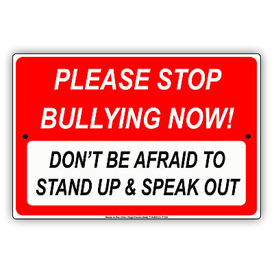 Please Stop Bullying Now Don't Be Afraid To Stand Up & Speak Aluminum Metal Sign