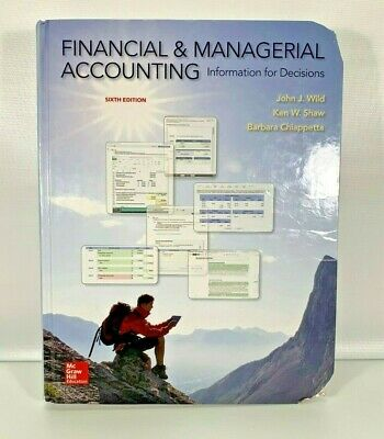 """""""Financial and Managerial Accounting: Information for Decisions,"""" Sixth Edition"""