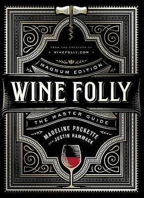 Wine Folly: Magnum Edition: The Master Guide by Madeline Puckette ƤЃ [E-Virsion