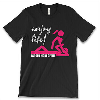 Enjoy Life Eat Out More Often New Men's Shirt Funny Humor Offensive Casual Tees