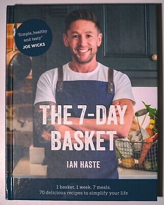 The 7-Day Basket: 1 Basket. 1 Week. 7 Meals. Book by Ian Haste 9781472263629