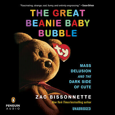 The Great Beanie Baby Bubble Mass Delusion and the Dark Side of Cute  AUDIO BOOK