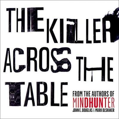 The Killer Across the Table Unlocking the Secrets of Serial Killers  AUDIO BOOK
