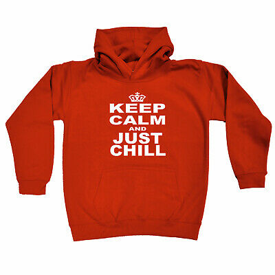 Funny Kids Childrens Hoodie Hoody - Keep Calm Just Chill