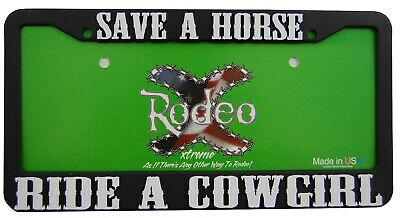 Save a HORSE Ride a COWGIRL License Plate Frame