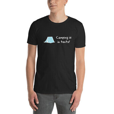 CAMPING IS IN TENTS Funny Play On Words Summer Vacation Gift Men's T-Shirt